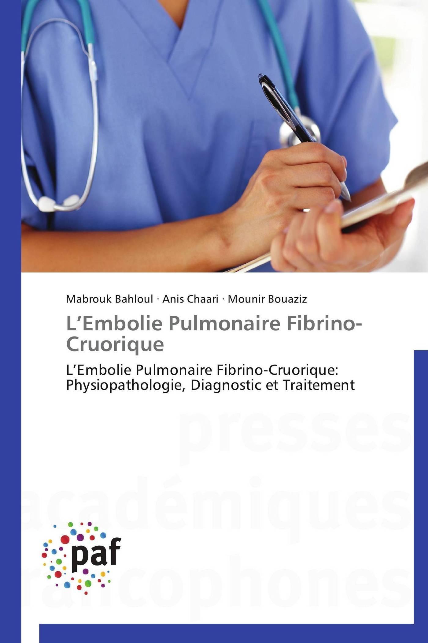 L EMBOLIE PULMONAIRE  FIBRINO-CRUORIQUE