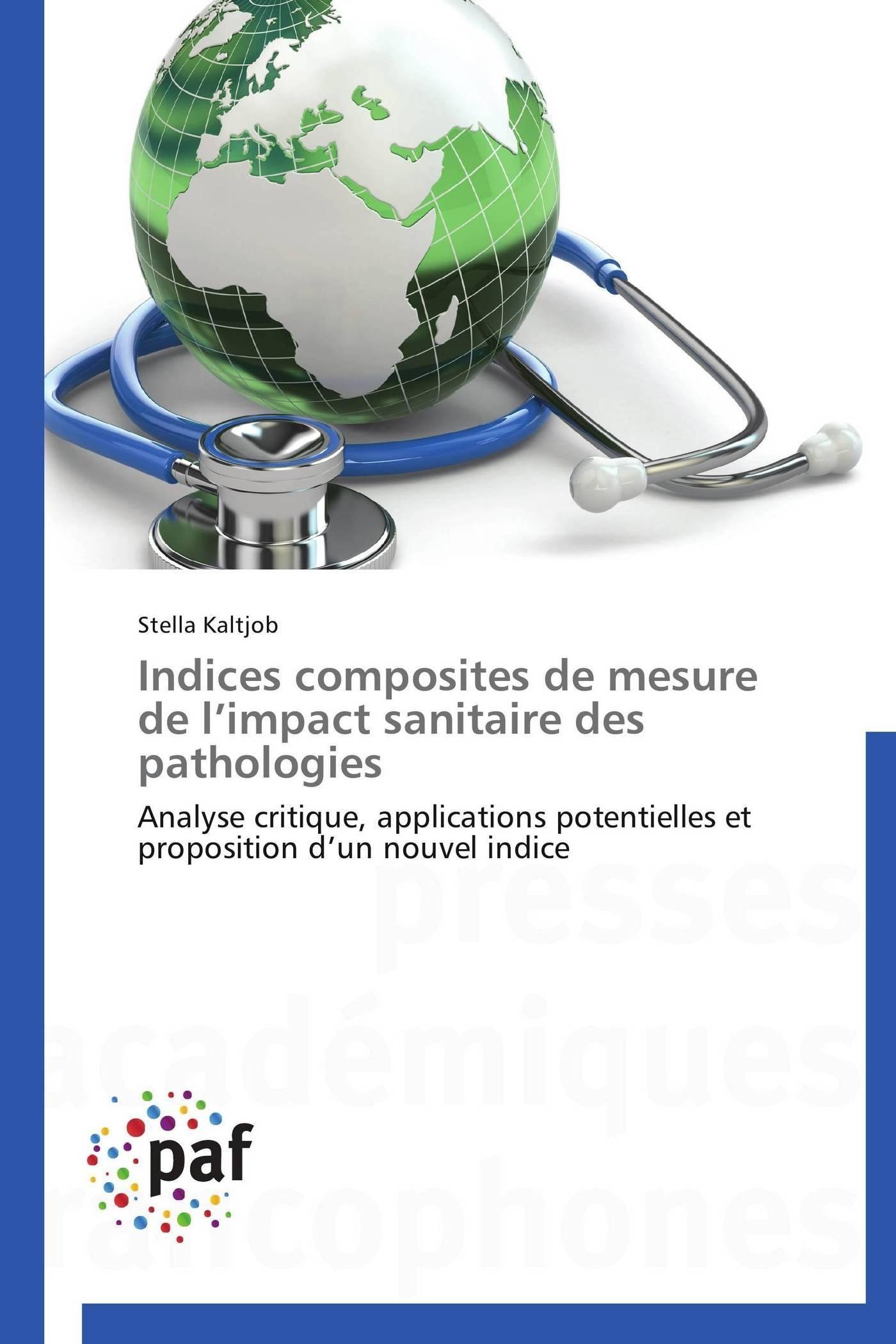 INDICES COMPOSITES DE MESURE DE L IMPACT SANITAIRE DES PATHOLOGIES
