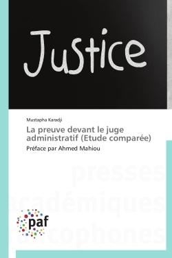 LA PREUVE DEVANT LE JUGE ADMINISTRATIF (ETUDE COMPAREE)