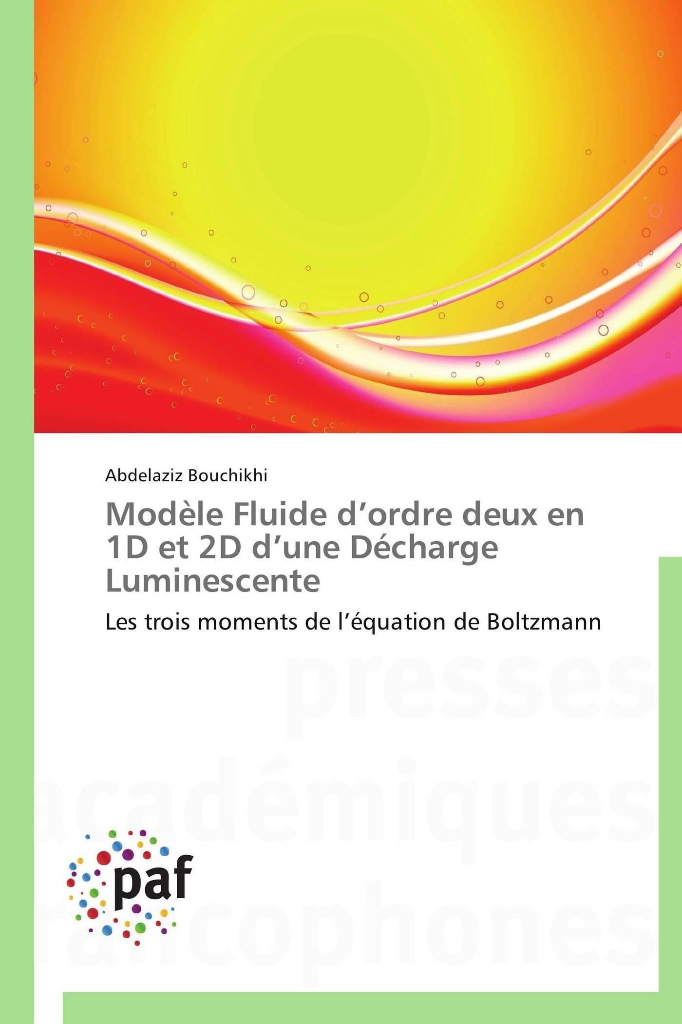 MODELE FLUIDE D ORDRE DEUX EN 1D ET 2D D UNE DECHARGE LUMINESCENTE