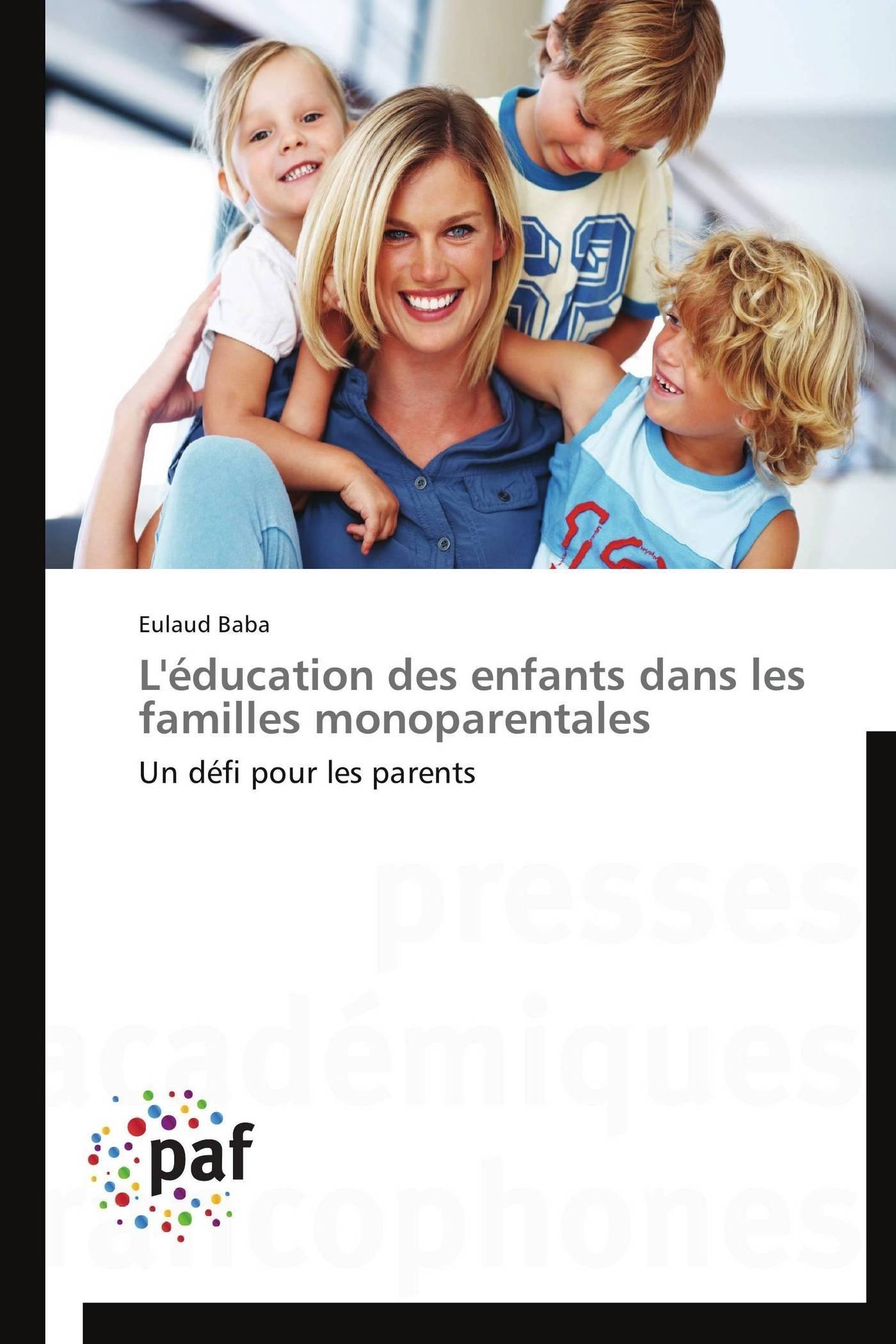 L'EDUCATION DES ENFANTS DANS LES FAMILLES MONOPARENTALES