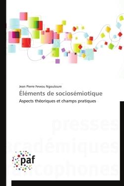 ELEMENTS DE SOCIOSEMIOTIQUE