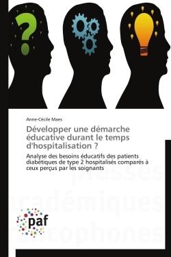 DEVELOPPER UNE DEMARCHE EDUCATIVE DURANT LE TEMPS D'HOSPITALISATION ?