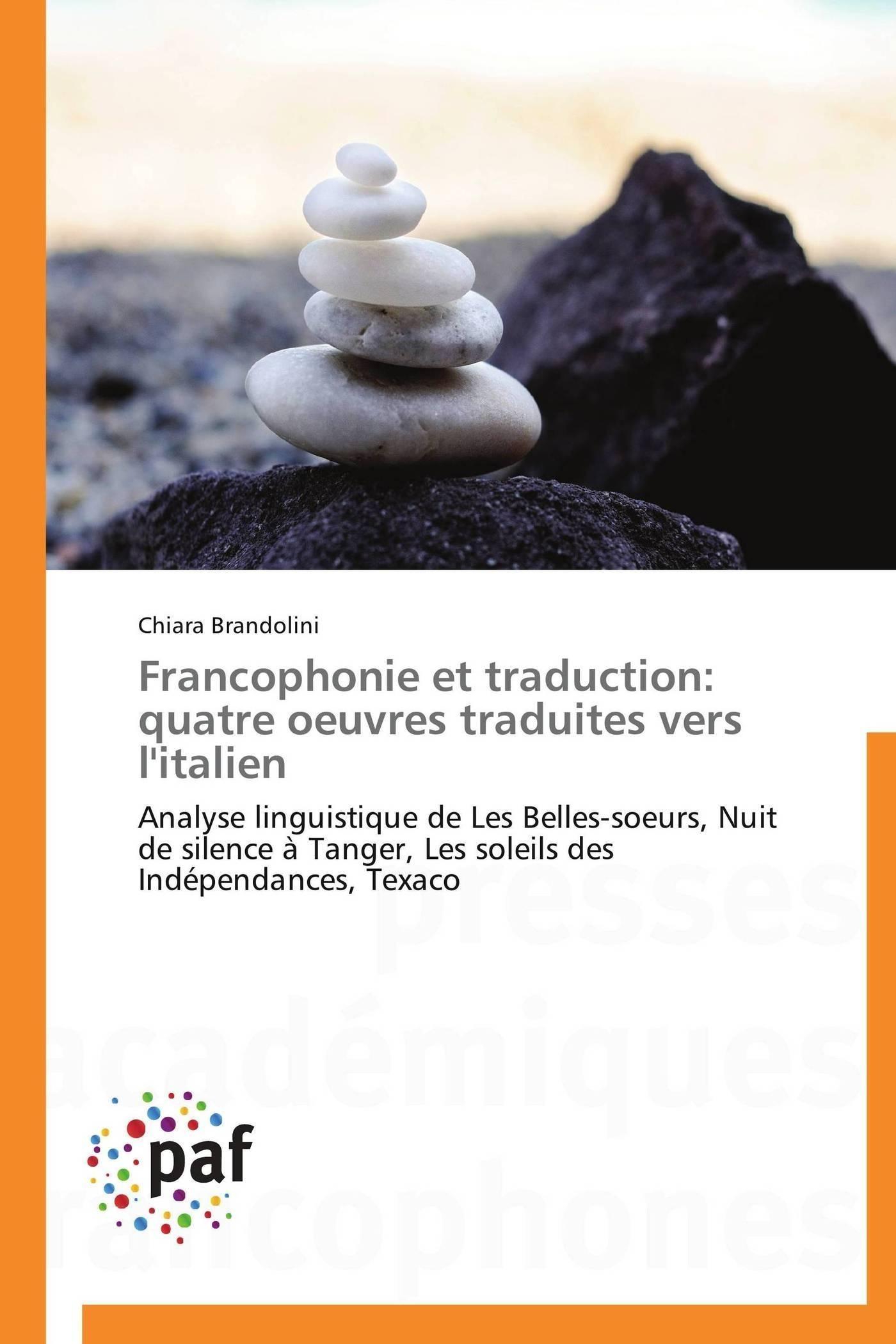 FRANCOPHONIE ET TRADUCTION: QUATRE OEUVRES TRADUITES VERS L'ITALIEN
