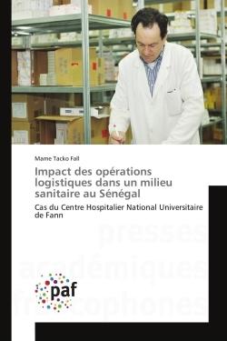 IMPACT DES OPERATIONS LOGISTIQUES DANS UN MILIEU SANITAIRE AU SENEGAL