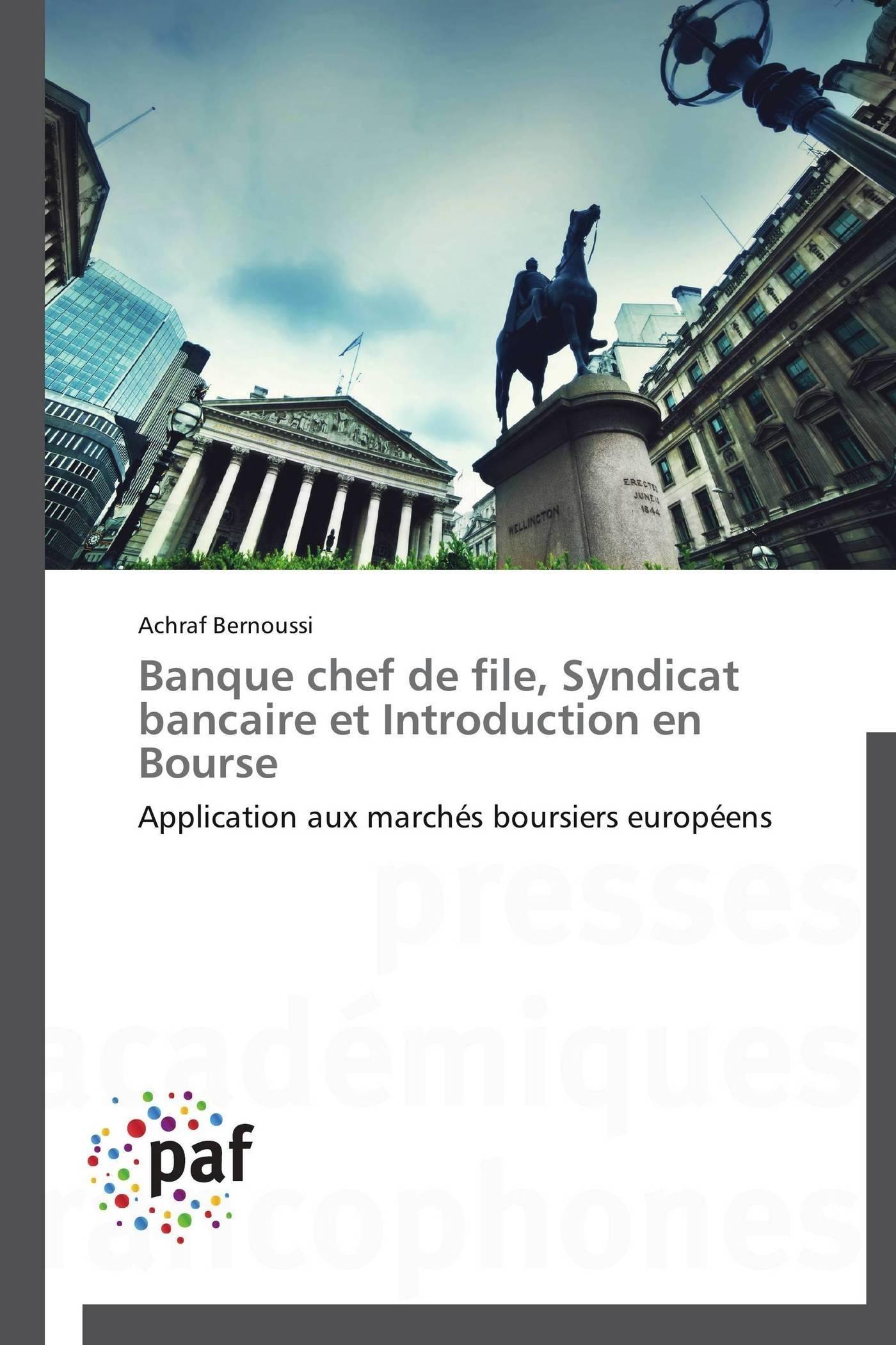 BANQUE CHEF DE FILE, SYNDICAT BANCAIRE ET INTRODUCTION EN BOURSE
