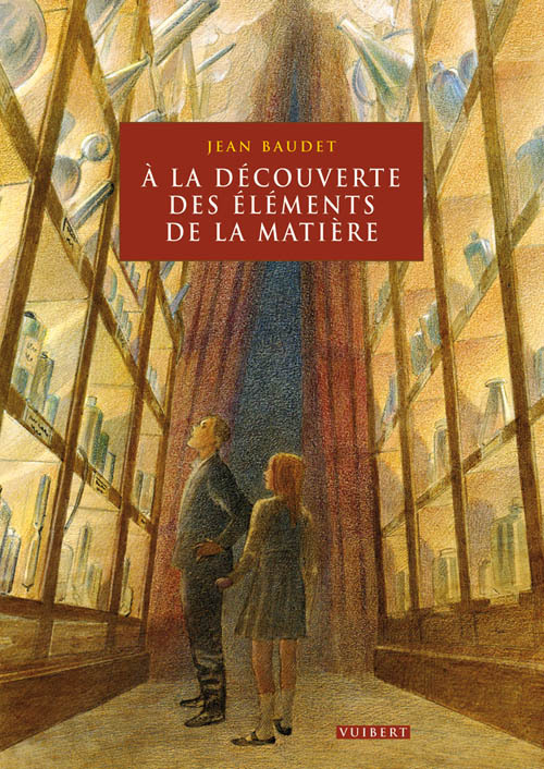 A LA DECOUVERTE DES ELEMENTS DE LA MATIERE