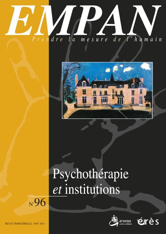 EMPAN 096 - PSYCHOTHERAPIE ET INSTITUTION