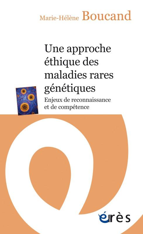 UNE APPROCHE ETHIQUE DES MALADIES RARES GENETIQUES
