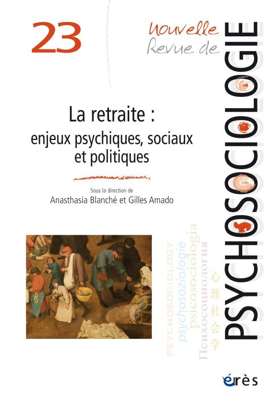 NRP 23 LA RETRAITE ENJEUX PSYCHIQUES SOCIAUX ET POLITIQUES