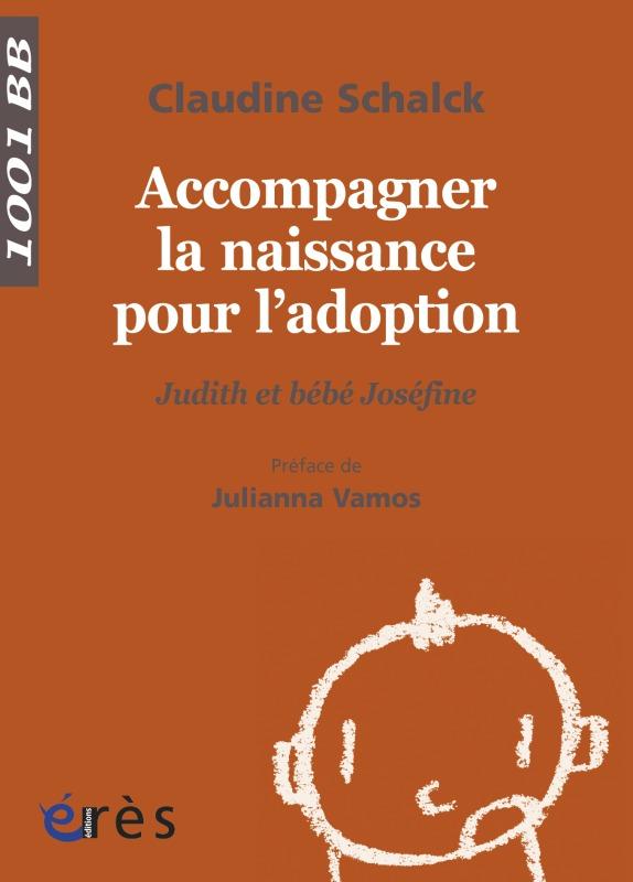 ACCOMPAGNER LA NAISSANCE POUR L'ADOPTION JUDITH ET BEBE JOSEPHINE