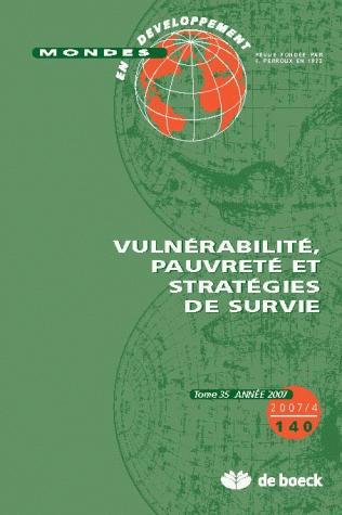 MONDES EN DEVELOPPEMENT 2007/4 N.140 VULNERABILITE PAUVRETE STRATEGIES