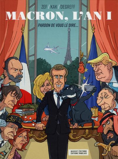 MACRON, L'AN 1 : PARDON DE VOUS LE DIRE...