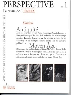 PERSPECTIVE. LA REVUE DE L'INHA, N 1/2006. ANTIQUITE/MOYEN AGE