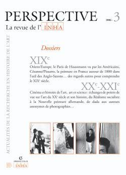 PERSPECTIVE. LA REVUE DE L'INHA, 2006-3. XIXE -XXIE SIECLES