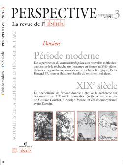 PERSPECTIVE. LA REVUE DE L'INHA, 2009-3. PERIODE MODERNE/XIXE SIECLE