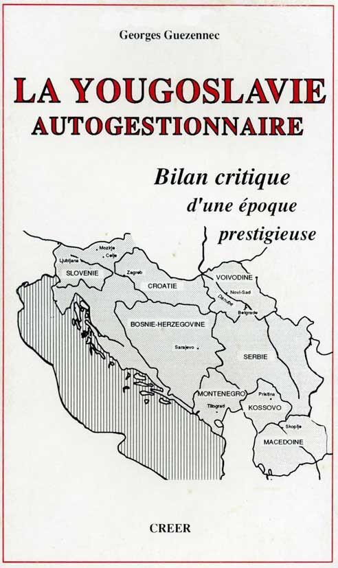 LA YOUGOSLAVIE AUTOGESTIONNAIRE (BILAN CRITIQUE D'UNE EPOQUE PRESTIGIEUSE)