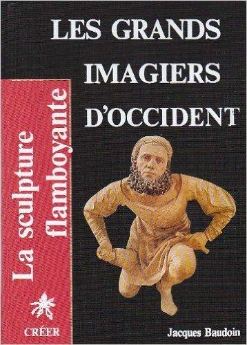 LES GRANDS IMAGIERS D'OCCIDENT
