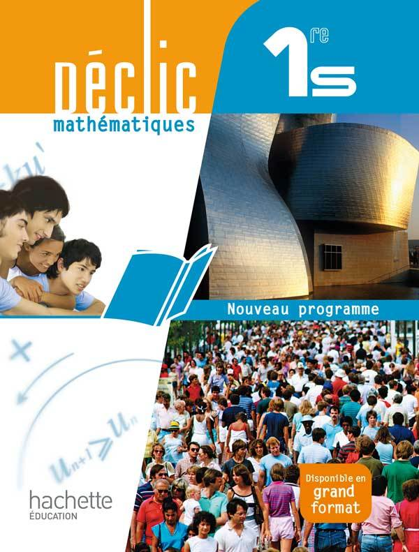 DECLIC MATHEMATIQUES 1RE S - LIVRE ELEVE FORMAT COMPACT - EDITION 2011