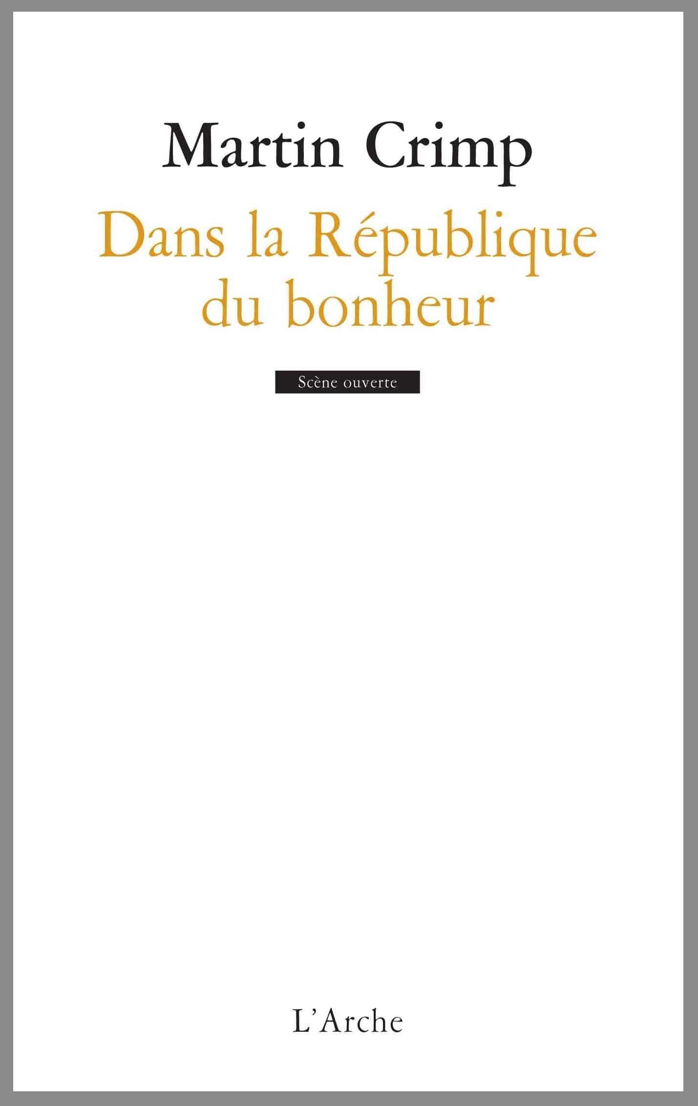 DANS LA REPUBLIQUE DU BONHEUR