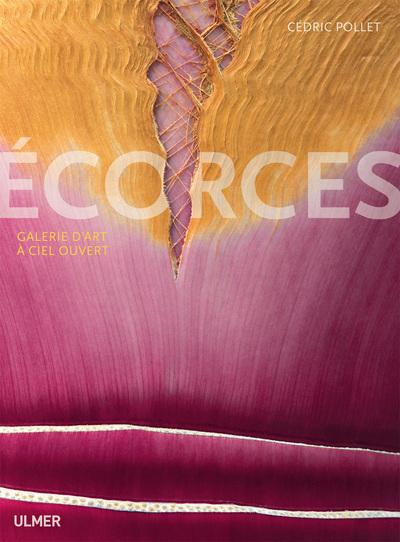 ECORCES. GALERIE D'ART A CIEL OUVERT