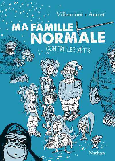 MA FAMILLE NORMALE CONTRE LES YETIS - TOME 2