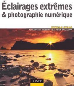 ECLAIRAGES EXTREMES & PHOTOGRAPHIE NUMERIQUE