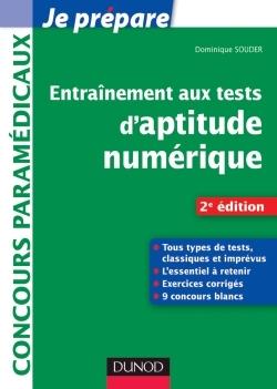 ENTRAINEMENT AUX TESTS D'APTITUDE NUMERIQUE - 2E EDITION