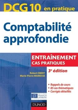 DCG 10 - COMPTABILITE APPROFONDIE - 3E EDITION - CAS PRATIQUES