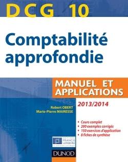 DCG 10 - COMPTABILITE APPROFONDIE 2013/2014 - 4E EDITION - MANUEL ET APPLICATIONS