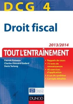 DCG 4 - DROIT FISCAL 2013/2014 - 7E EDITION - TOUT L'ENTRAINEMENT