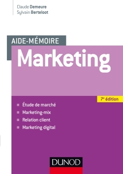 AIDE MEMOIRE - MARKETING - 7E ED - ETUDE DE MARCHE, MARKETING-MIX, RELATION CLIENT, MARKETING DIGITA