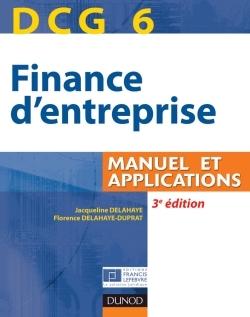 DCG 6 - FINANCE D'ENTREPRISE - 3E EDITION - MANUEL ET APPLICATIONS
