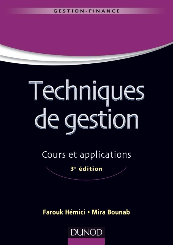 TECHNIQUES DE GESTION - 3E ED. - COURS ET APPLICATIONS