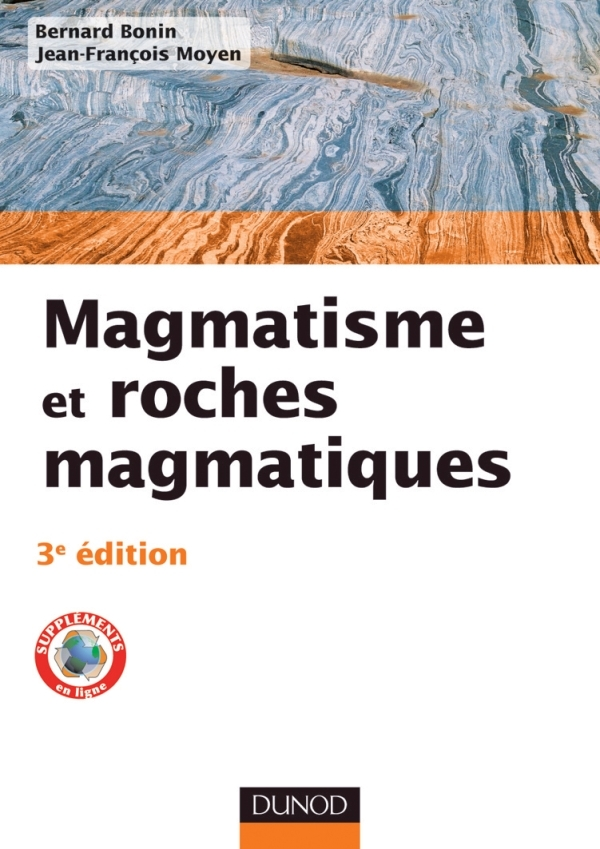 MAGMATISME ET ROCHES MAGMATIQUES - 3E EDITION