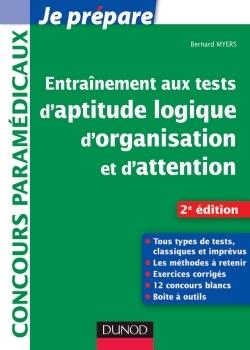 ENTRAINEMENT AUX TESTS D'APTITUDE LOGIQUE, D'ORGANISATION ET D'ATTENTION - 2E EDITION