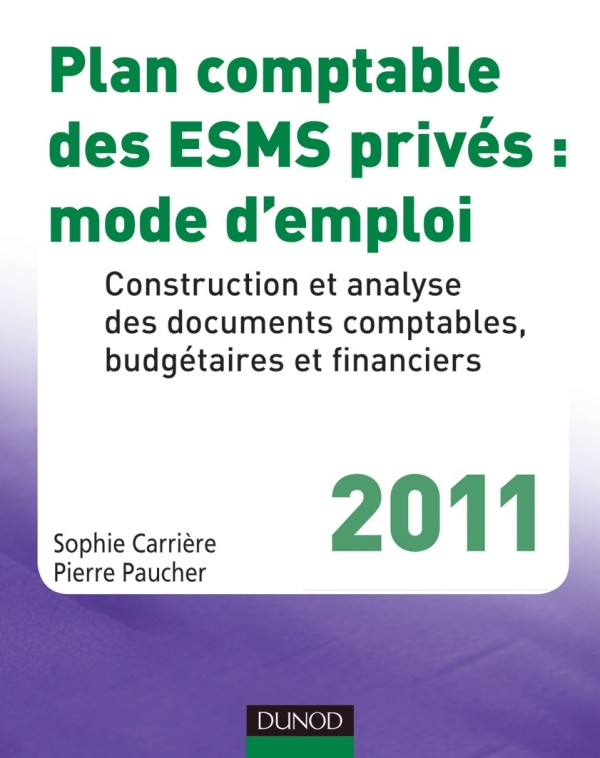PLAN COMPTABLE DES ESMS PRIVES : MODE D'EMPLOI - 2011