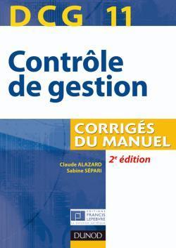 DCG 11 - CONTROLE DE GESTION - CORRIGES DU MANUEL - 2E EDITION