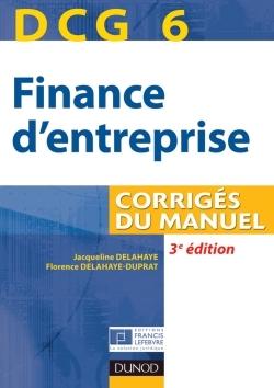 DCG 6 - FINANCE D'ENTREPRISE - 3E EDITION - CORRIGES DU MANUEL