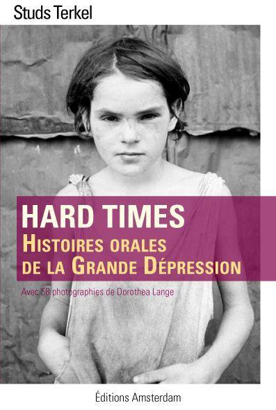 HARD TIMES - HISTOIRES ORALES DE LA GRANDE DEPRESSION