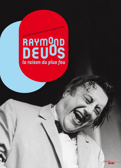 RAYMOND DEVOS, LA RAISON DU PLUS FOU