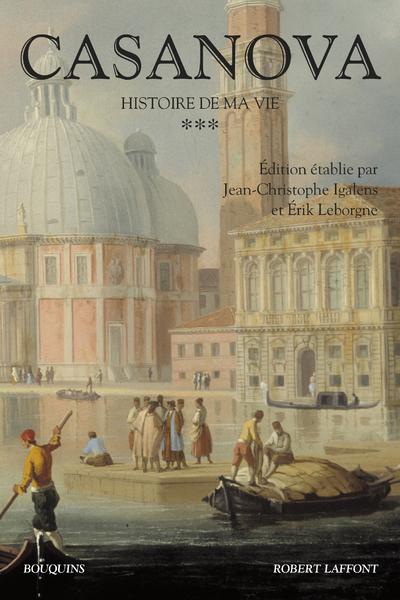 CASANOVA - HISTOIRE DE MA VIE - TOME 3 - NOUVELLE EDITION