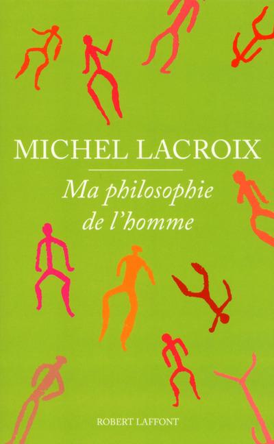 MA PHILOSOPHIE DE L'HOMME