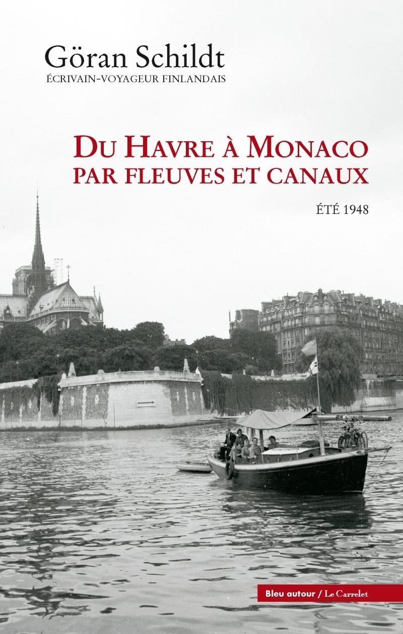 DU HAVRE A MONACO PAR FLEUVES ET CANAUX - ETE 1948
