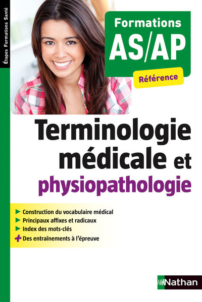TERMINOLOGIE MEDICALE ET PHYSIOPATHOLOGIE FORMATIONS AS/AP REFERENCE (ETAPES FORMATIONS SANTE) 2015