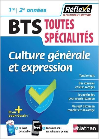 CULTURE GENERALE ET EXPRESSION - BTS 1ERE/2EME ANNEES TOUTES SPECIALITES (GUIDE REFLEXE N68) 2018