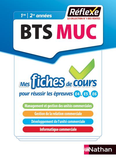 MANAGEMENT DES UNITES COMMERCIALES - BTS MUC (MES FICHES DE COURS - REFLEXE N  4) - 2018