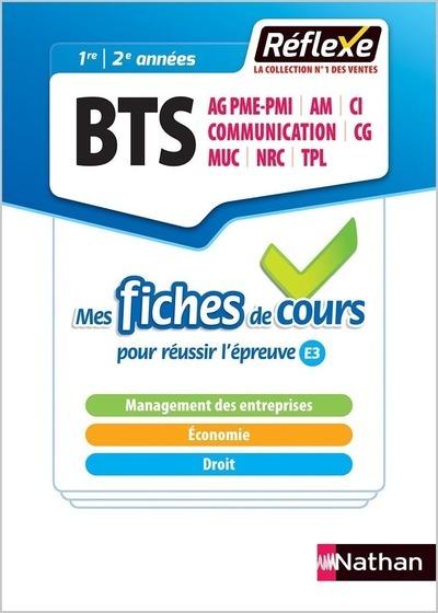 MANAGEMENT DES ENTREPRISES - ECONOMIE DROIT - BTS (MES FICHES DE COURS - REFLEXE NUMERO 1 - 2018