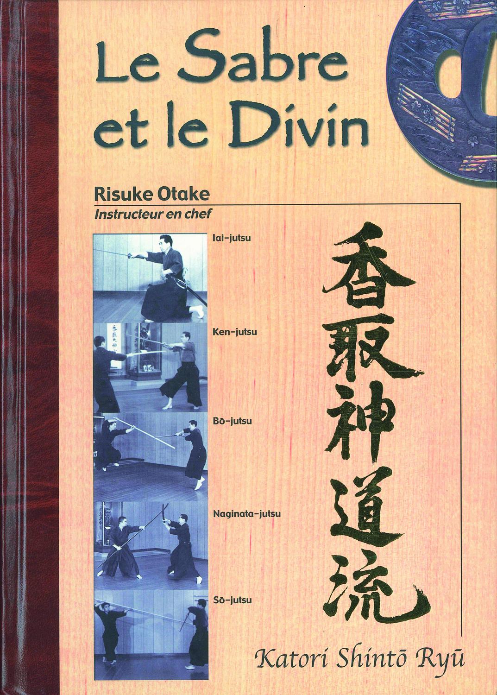 SABRE ET LE DIVIN, KATORI SHINTO RYU (LE)