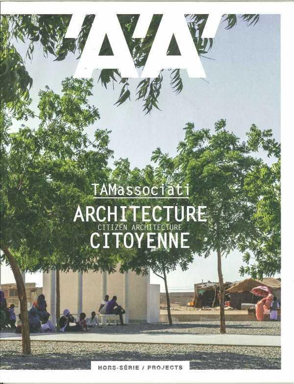 L ARCHITECTURE D AUJOURD HUI HS / PROJECTS TAMASSOCIATI, ARCHITECTURE CITOYENNE - JUIN 2018